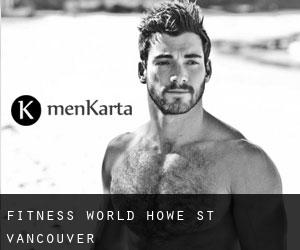 Fitness World, Howe St Vancouver