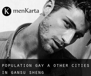 Population Gay à Other Cities in Gansu Sheng