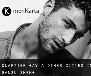 Quartier Gay à Other Cities in Gansu Sheng